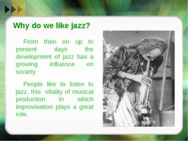 Why do we like jazz? From then on up to present days the development of jazz ...