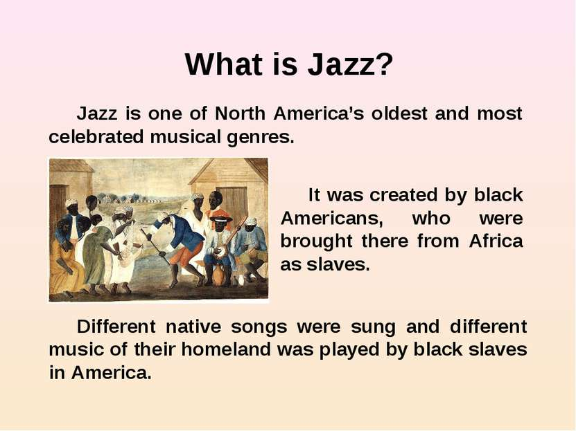 What is Jazz? Jazz is one of North America's oldest and most celebrated music...