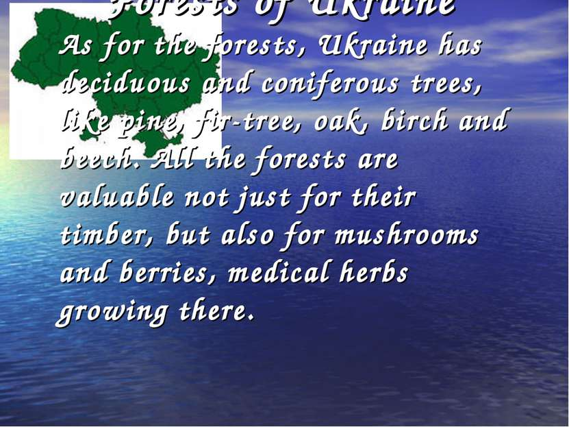 Forests of Ukraine Forests of Ukraine As for the forests, Ukraine has deciduo...
