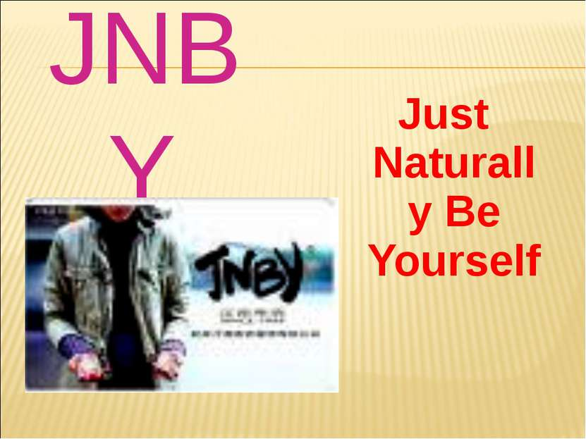 Just Naturally Be Yourself JNBY