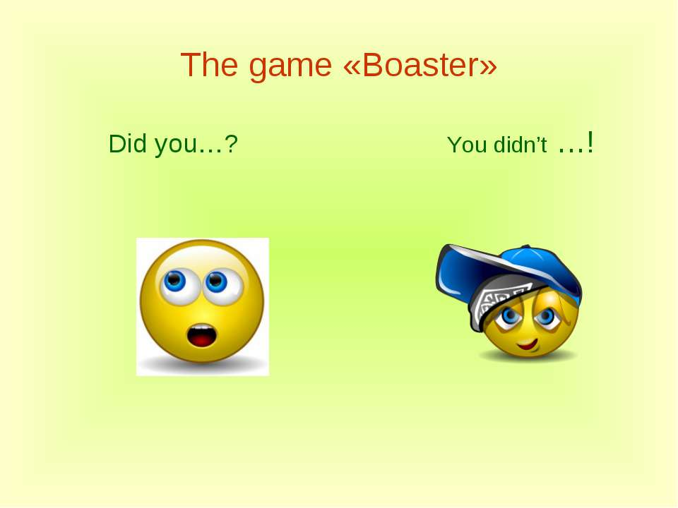 The game «Boaster» Did you…? You didn't …!