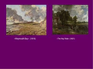 «Weymouth Bay» (1816) «The Hay Wain» (1821)