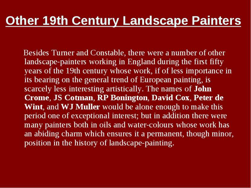 Other 19th Century Landscape Painters Besides Turner and Constable, there wer...