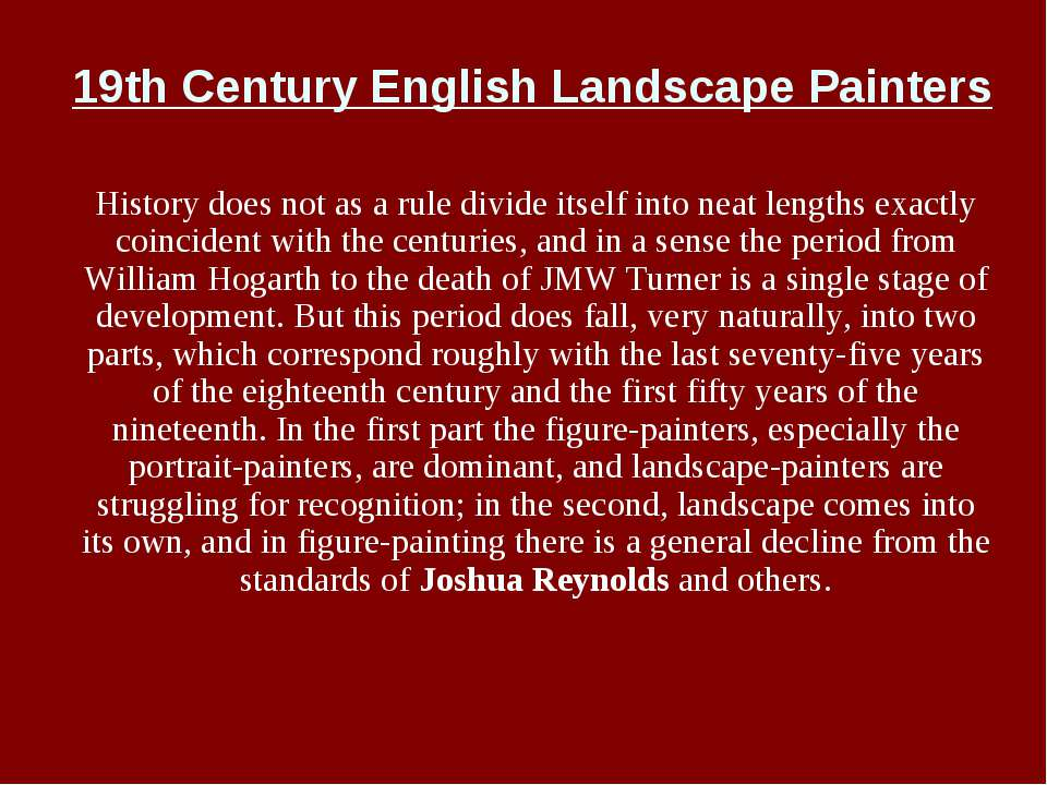 19th Century English Landscape Painters History does not as a rule divide its...