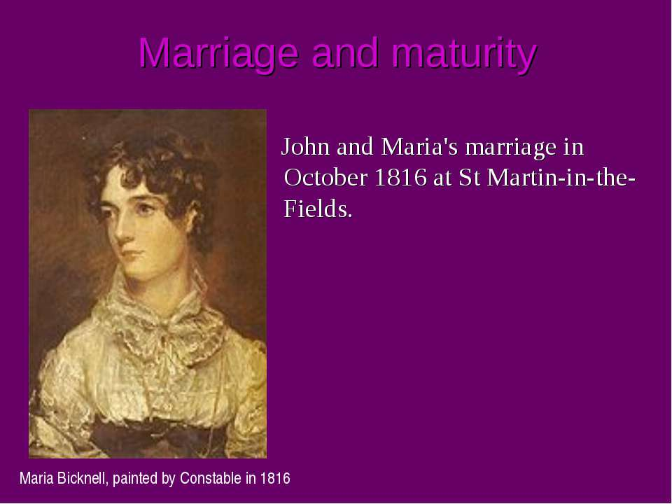 Marriage and maturity John and Maria's marriage in October 1816 at St Martin-...