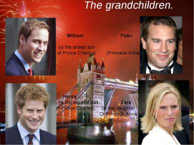 The grandchildren. William Peter (is the eldest son of Prince Charles) (Princ...