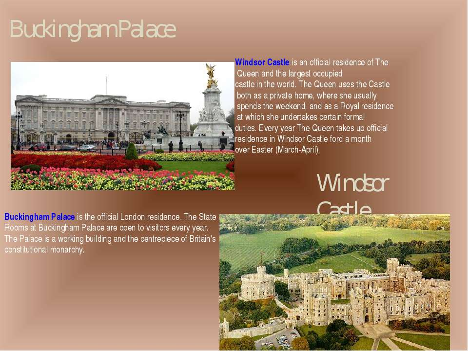 Buckingham Palace Windsor Castle Buckingham Palace is the official London res...