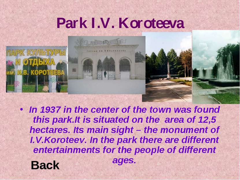 Park I.V. Koroteeva In 1937 in the center of the town was found this park.It ...