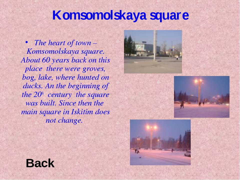 Komsomolskaya square The heart of town – Komsomolskaya square. About 60 years...