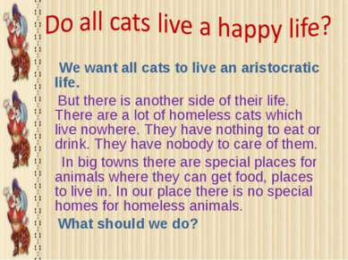 We want all cats to live an aristocratic life. But there is another side of t...