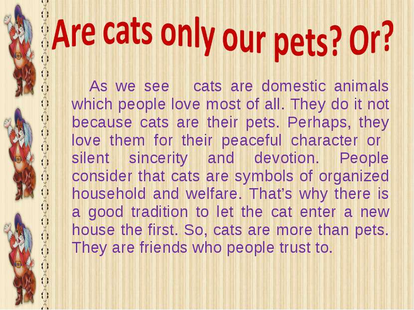 As we see cats are domestic animals which people love most of all. They do it...