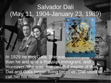 Salvador Dali (May 11, 1904-January 23, 1989) In 1929 he met Gala. She was el...