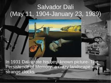 Salvador Dali (May 11, 1904-January 23, 1989) In 1931 Dali wrote his best-kno...