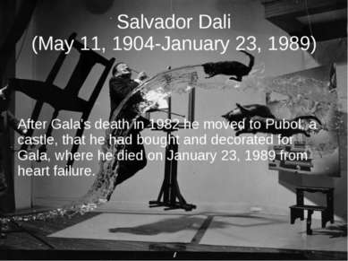 Salvador Dali (May 11, 1904-January 23, 1989) After Gala's death in 1982 he m...