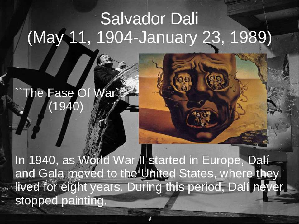 Salvador Dali (May 11, 1904-January 23, 1989) ``The Fase Of War`` (1940) In 1...