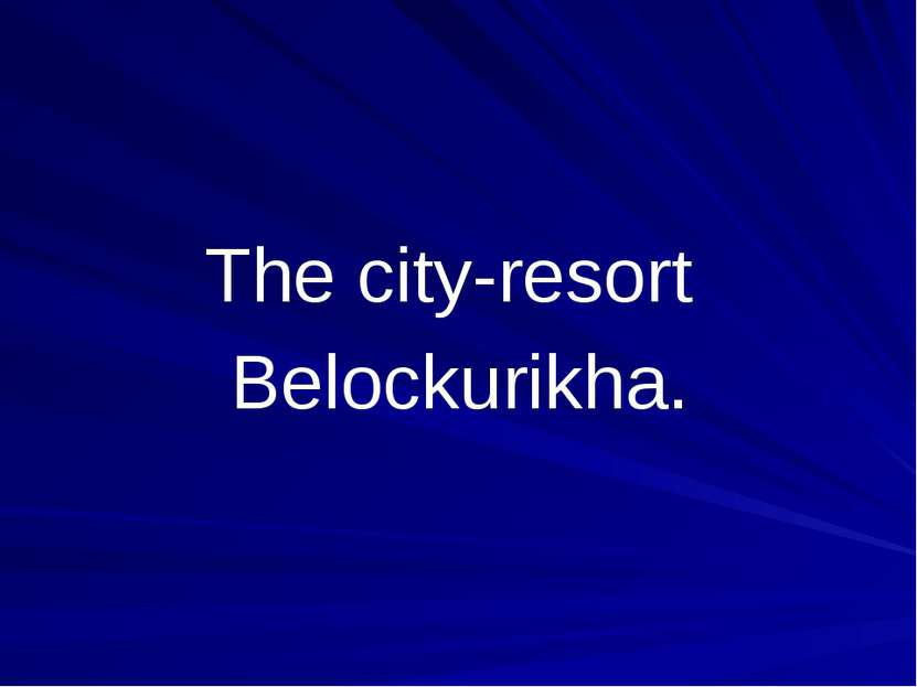 The city-resort Belockurikha.