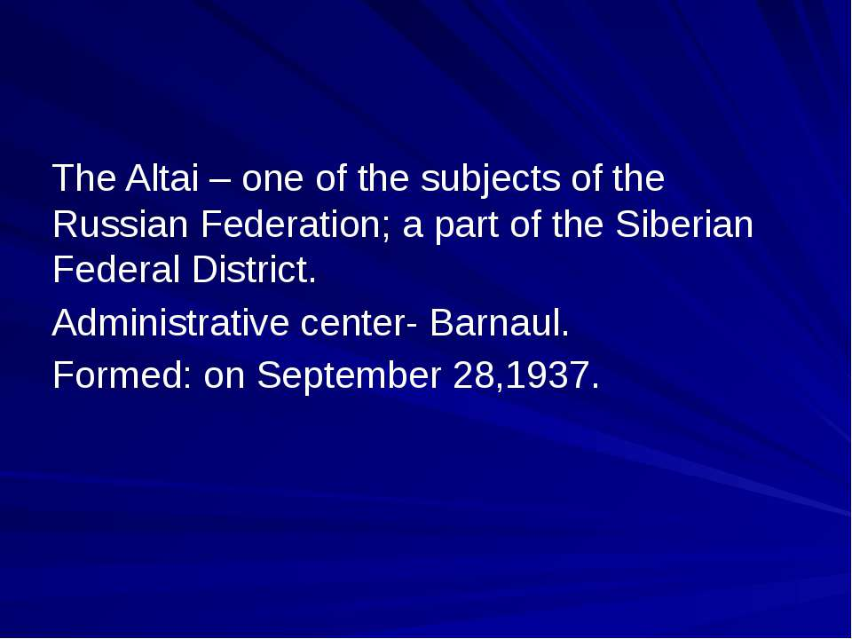 The Altai – one of the subjects of the Russian Federation; a part of the Sibe...