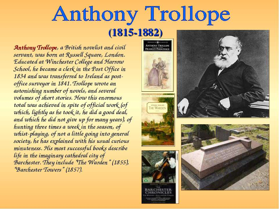 Anthony Trollope, a British novelist and civil servant, was born at Russell S...