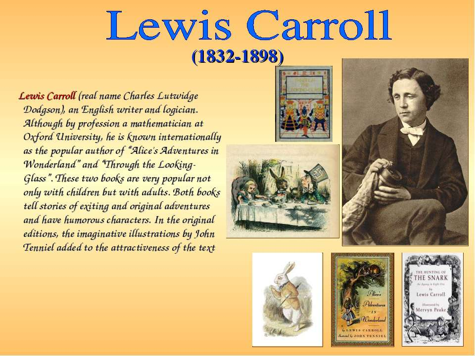 Lewis Carroll (real name Charles Lutwidge Dodgson), an English writer and log...