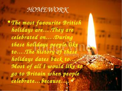HOMEWORK The most favourite British holidays are….They are celebrated on….Dur...