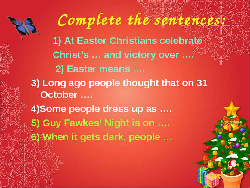 Complete the sentences: 1) At Easter Christians celebrate Christ's … and vict...