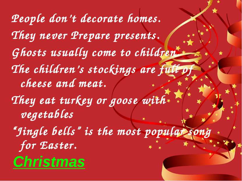 Christmas People don't decorate homes. They never Prepare presents. Ghosts us...
