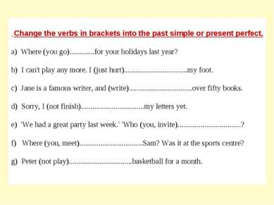 Change the verbs in brackets into the past simple or present perfect. a) Wher...
