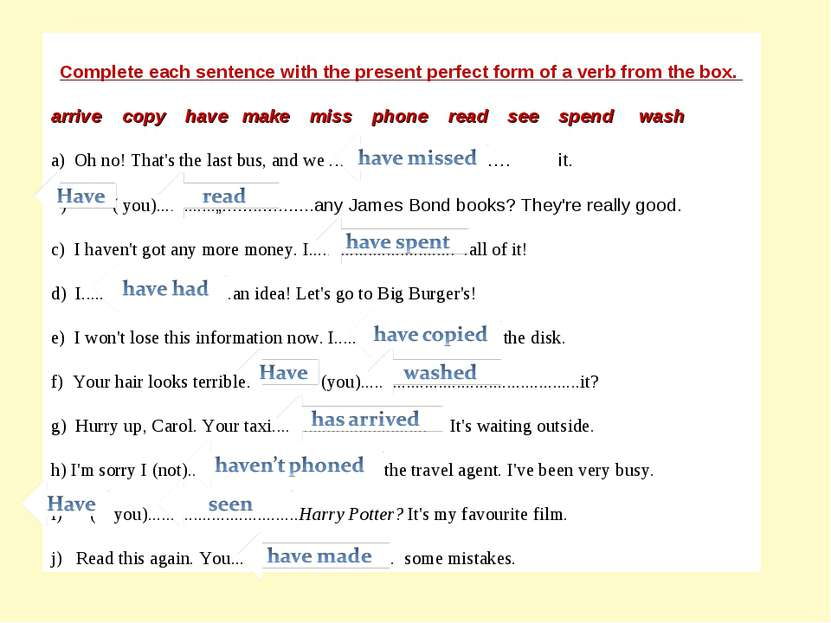 Complete each sentence with the present perfect form of a verb from the box. ...