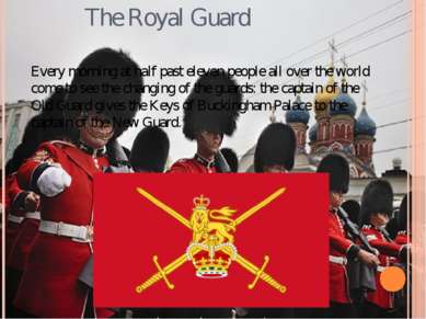 The Royal Guard Every morning at half past eleven people all over the world c...