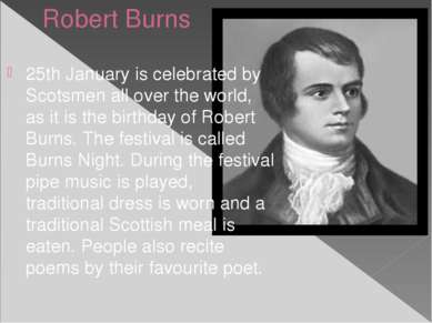 Robert Burns 25th January is celebrated by Scotsmen all over the world, as it...