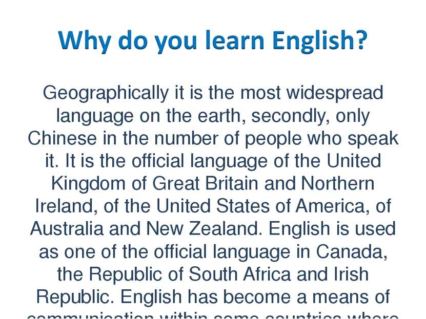 Geographically it is the most widespread language on the earth, secondly, onl...