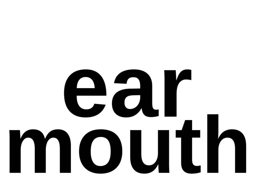 ear mouth