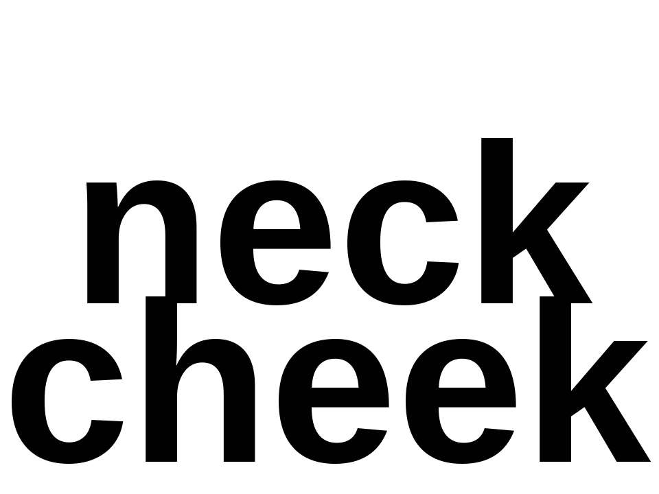 neck cheek