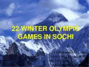 22 WINTER OLYMPIC GAMES IN SOCHI
