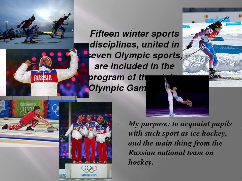 Fifteen winter sports disciplines, united in seven Olympic sports, are includ...