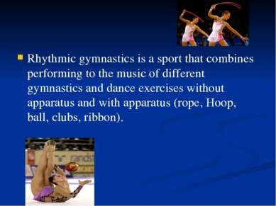 Rhythmic gymnastics is a sport that combines performing to the music of diffe...