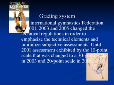 Grading system The international gymnastics Federation in 2001, 2003 and 2005...