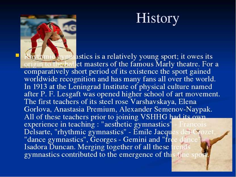 History Rhythmic gymnastics is a relatively young sport; it owes its origin t...