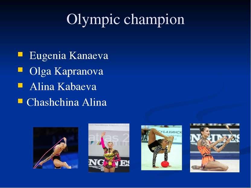 Olympic champion Eugenia Kanaeva Olga Kapranova Alina Kabaeva Chashchina Alina