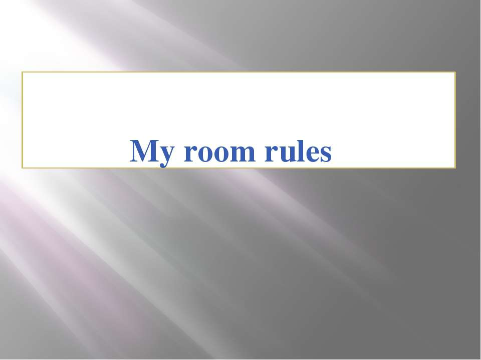 My room rules