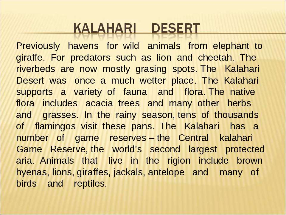 Previously havens for wild animals from elephant to giraffe. For predators su...