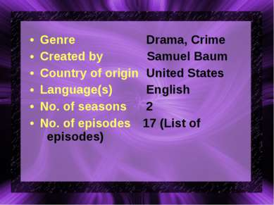 Genre Drama, Crime Created by Samuel Baum Country of origin United States Lan...