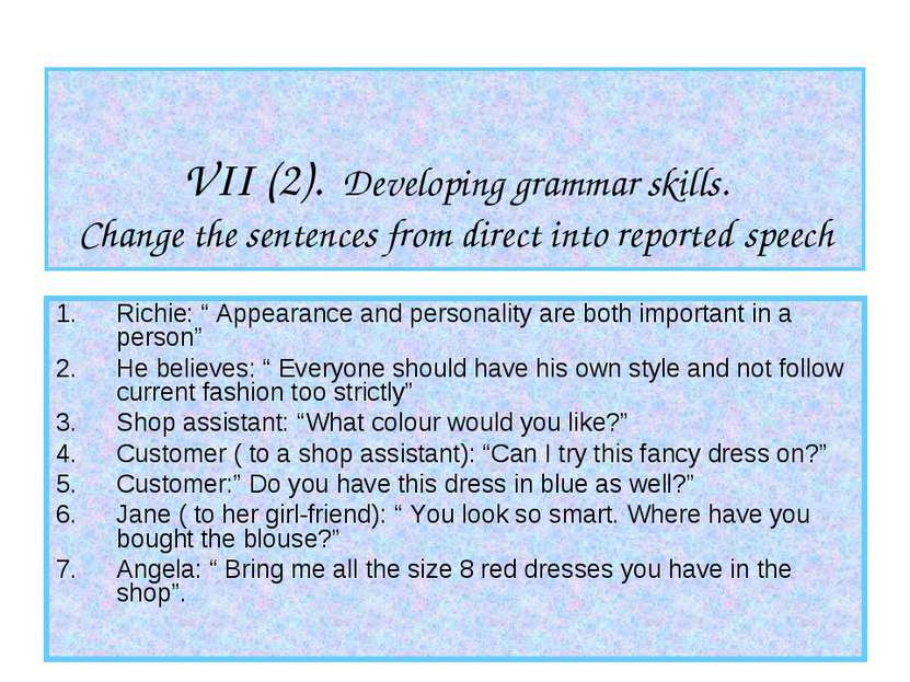 VII (2). Developing grammar skills. Change the sentences from direct into rep...