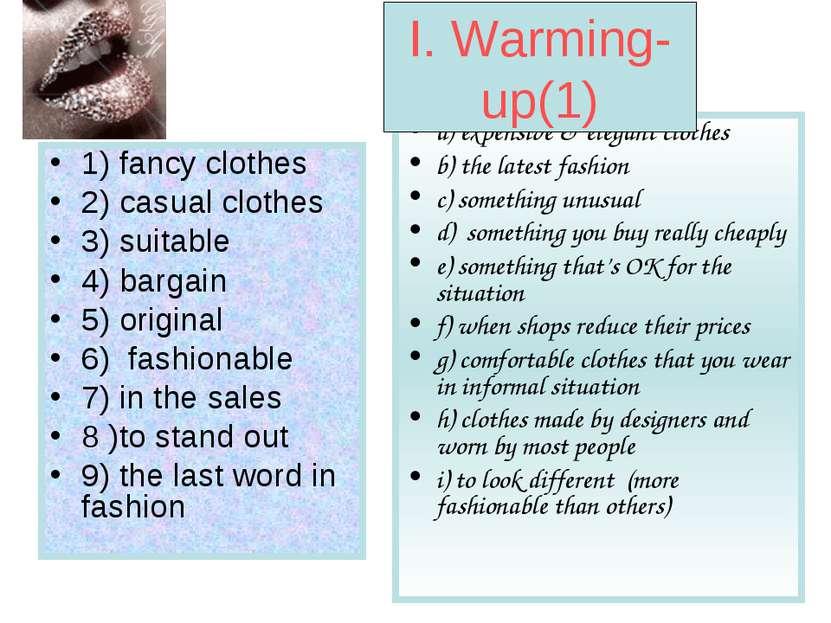 1) fancy clothes 2) casual clothes 3) suitable 4) bargain 5) original 6) fash...