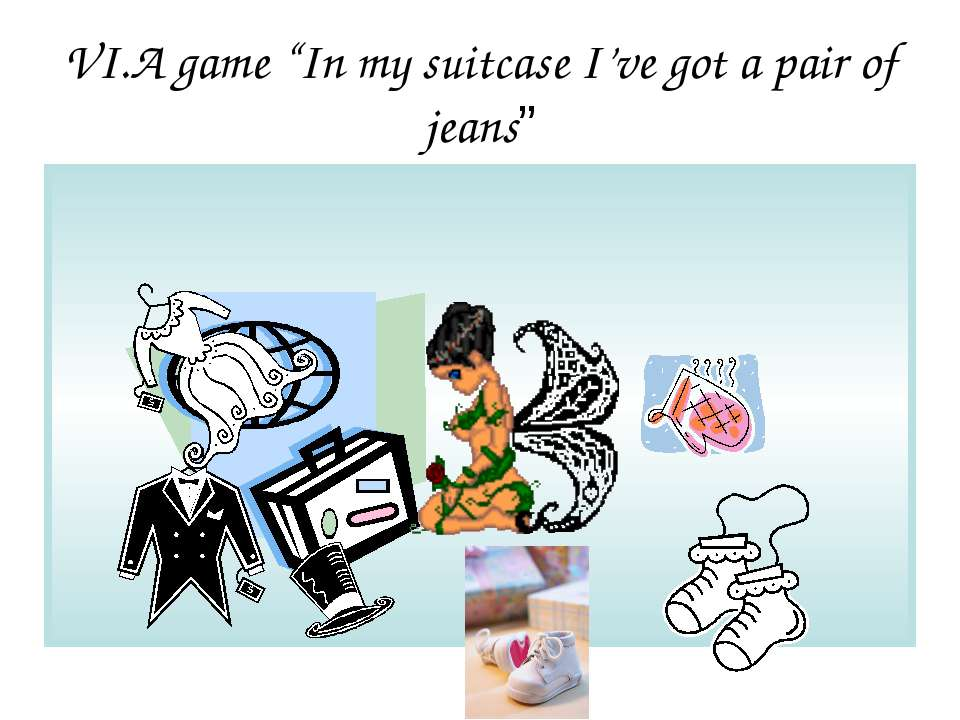 "VI.A game ""In my suitcase I've got a pair of jeans"""