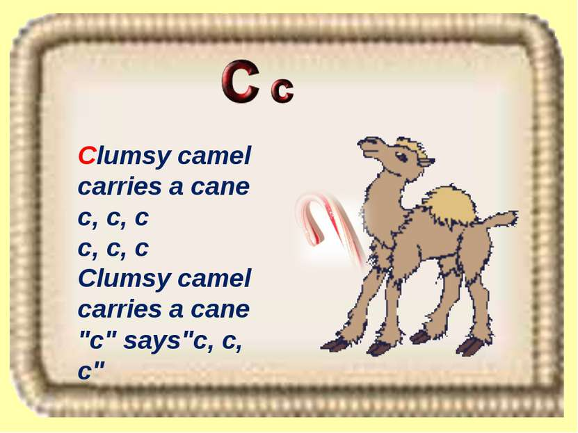 "Clumsy camel carries a cane c, c, c c, c, c Clumsy camel carries a cane ""c"" s..."