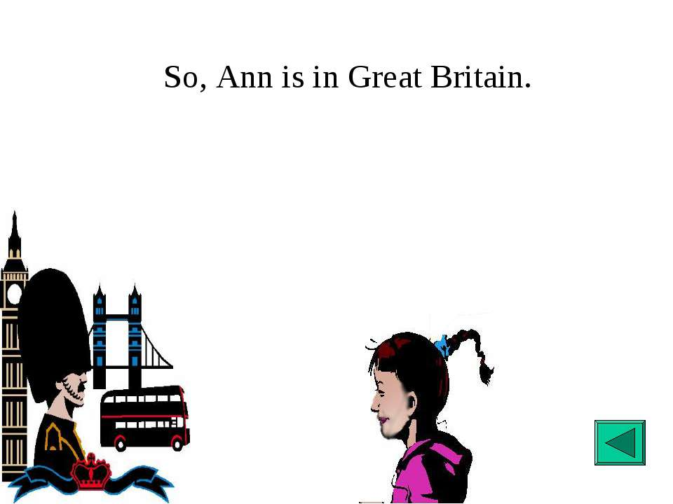 So, Ann is in Great Britain.
