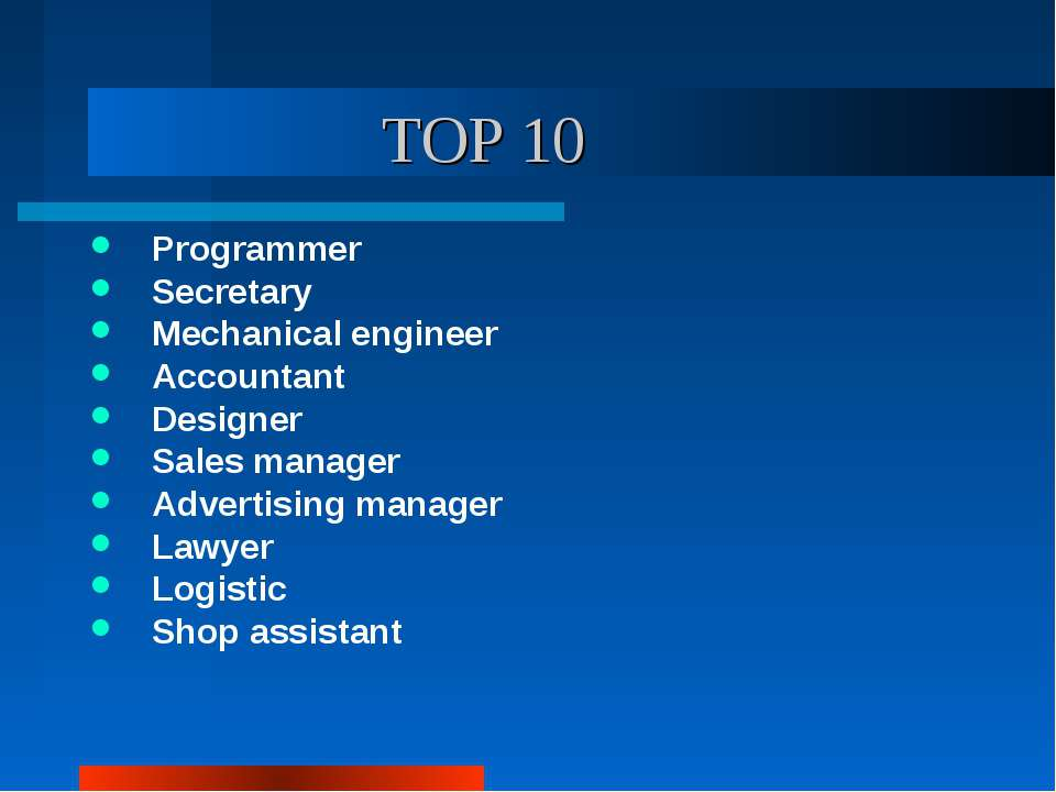 TOP 10 Programmer Secretary Mechanical engineer Accountant Designer Sales man...