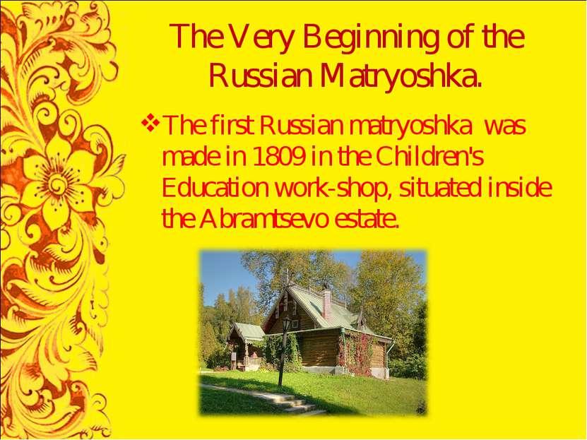 The Very Beginning of the Russian Matryoshka. The first Russian matryoshka wa...