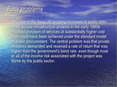Early problems Because of the focus on avoiding increases in public debt, man...
